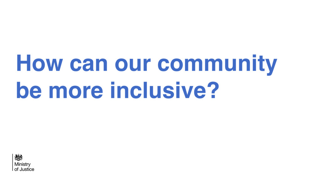 How can our community be more inclusive?