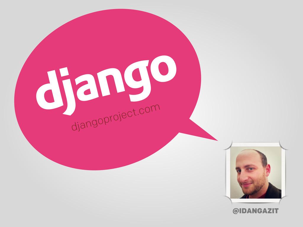 djangoproject.com @IDANGAZIT