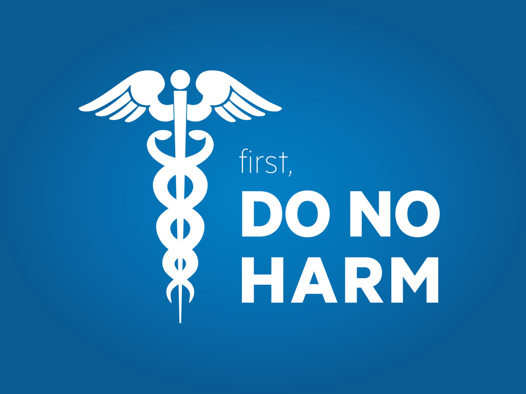 DO NO HARM first,