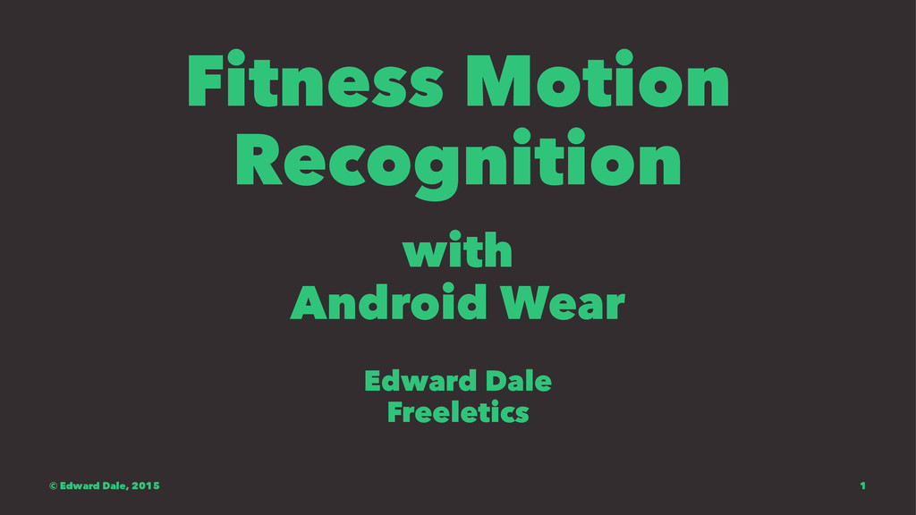 Fitness Motion Recognition with Android Wear Ed...