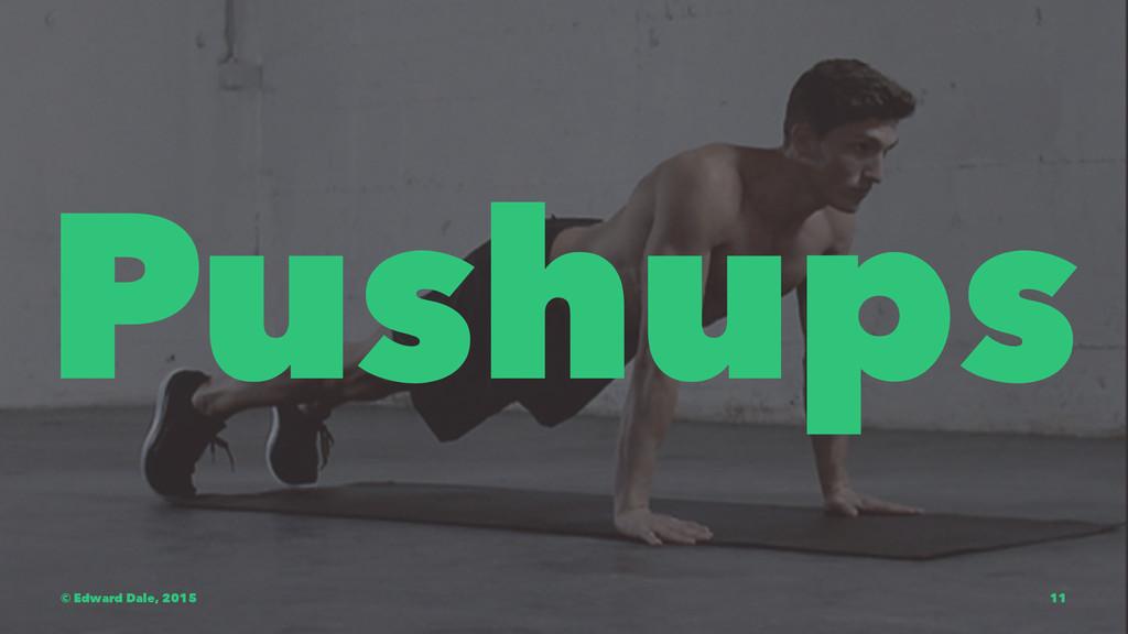 Pushups © Edward Dale, 2015 11