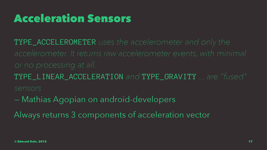 Acceleration Sensors TYPE_ACCELEROMETER uses th...