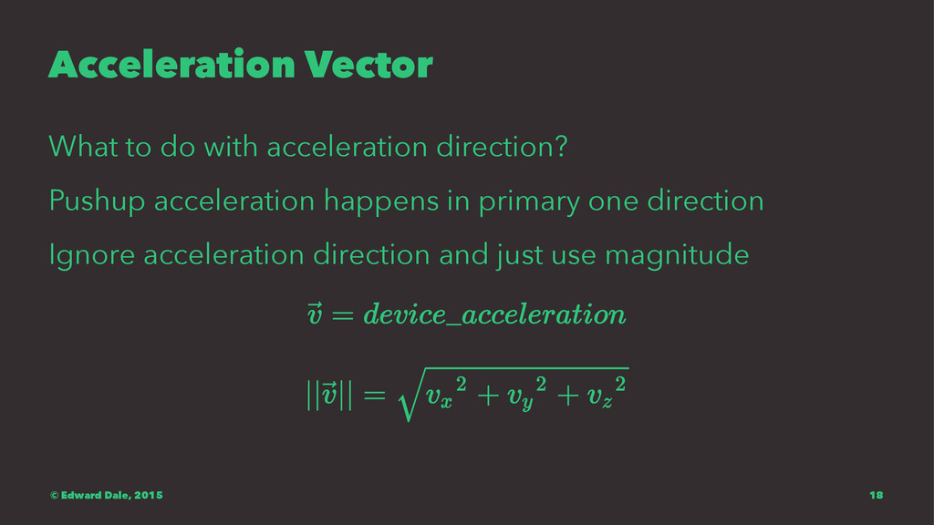Acceleration Vector What to do with acceleratio...