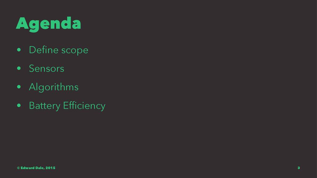 Agenda • Define scope • Sensors • Algorithms • B...