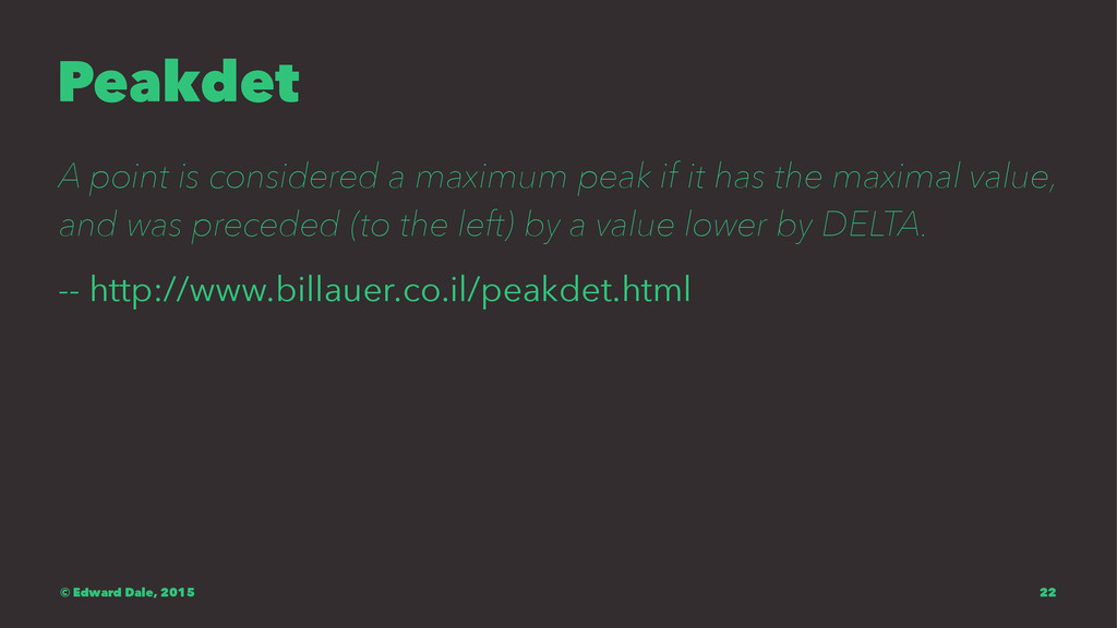 Peakdet A point is considered a maximum peak if...