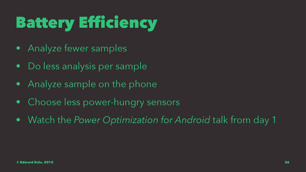 Battery Efficiency • Analyze fewer samples • Do...