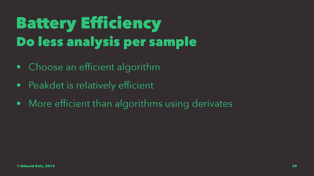 Battery Efficiency Do less analysis per sample ...
