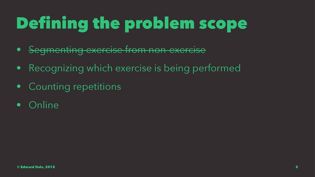 Defining the problem scope • Segmenting exercis...