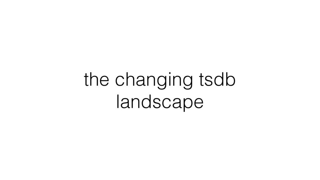 the changing tsdb landscape
