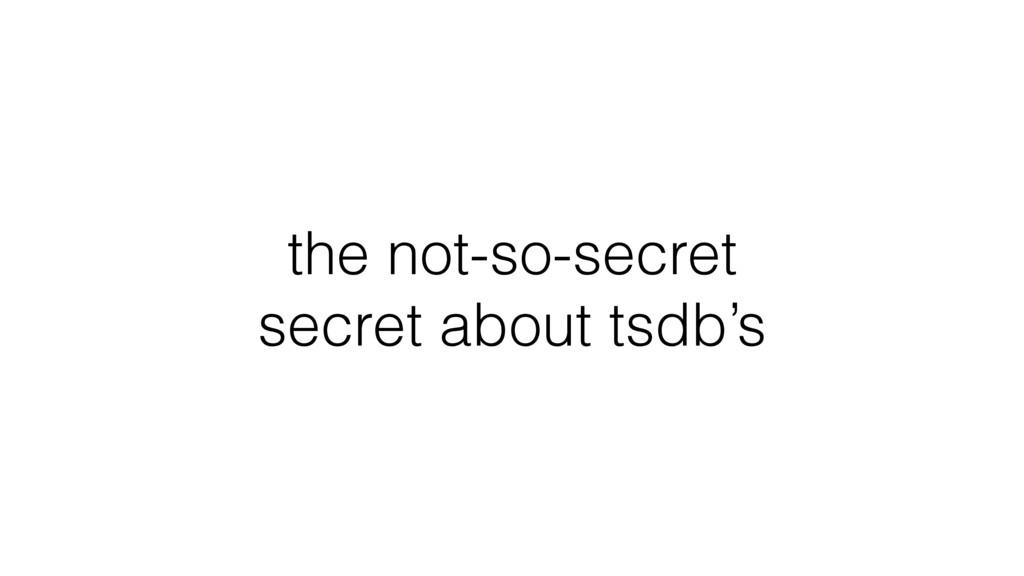 the not-so-secret secret about tsdb's