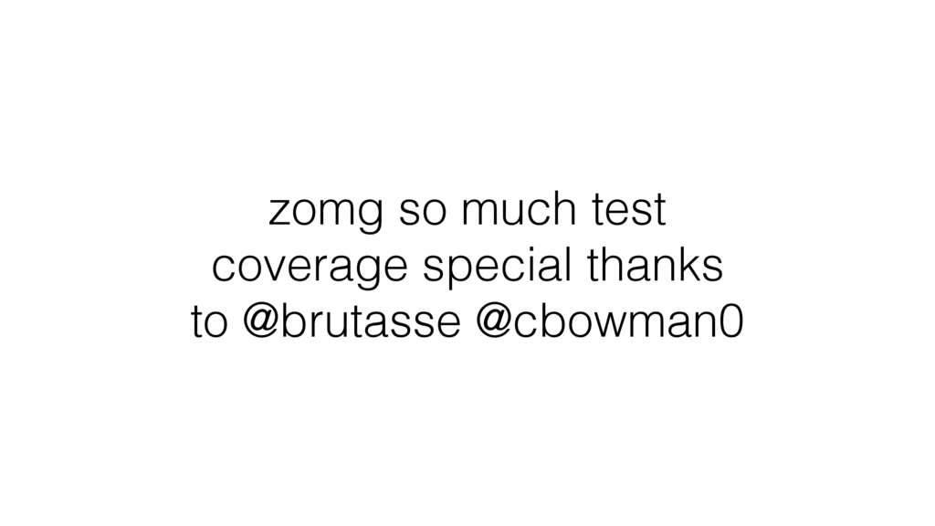 zomg so much test coverage special thanks to @b...