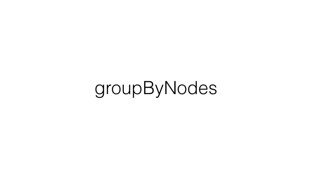groupByNodes