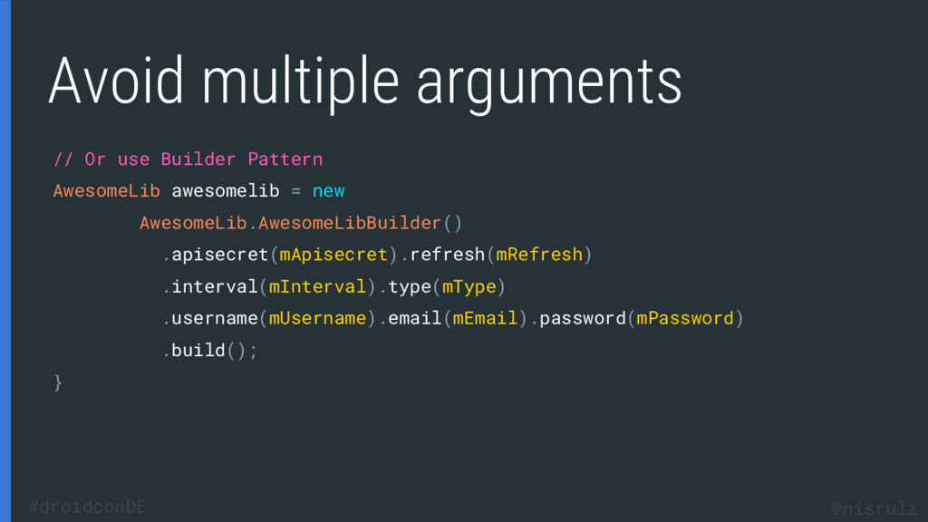 Avoid multiple arguments // Or use Builder Patt...