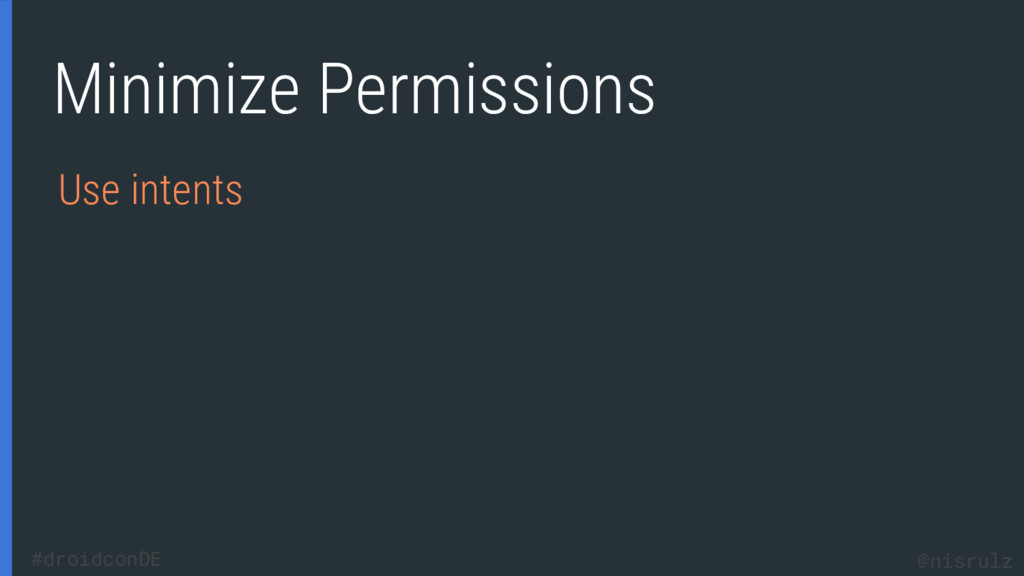 Minimize Permissions Use intents @nisrulz #droi...