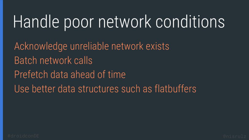 Handle poor network conditions Acknowledge unre...