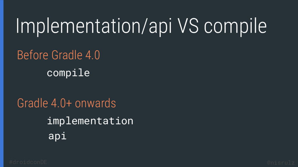 Implementation/api VS compile Before Gradle 4.0...