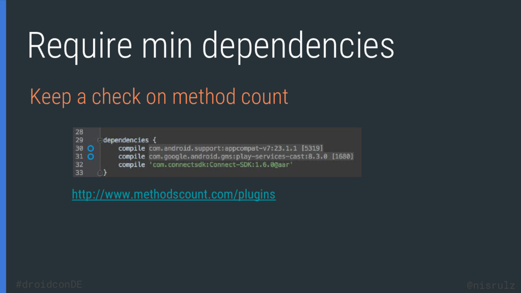 Require min dependencies Keep a check on method...