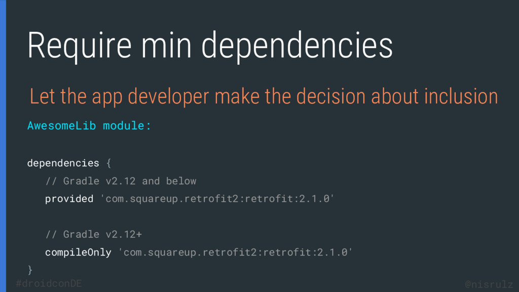Require min dependencies Let the app developer ...