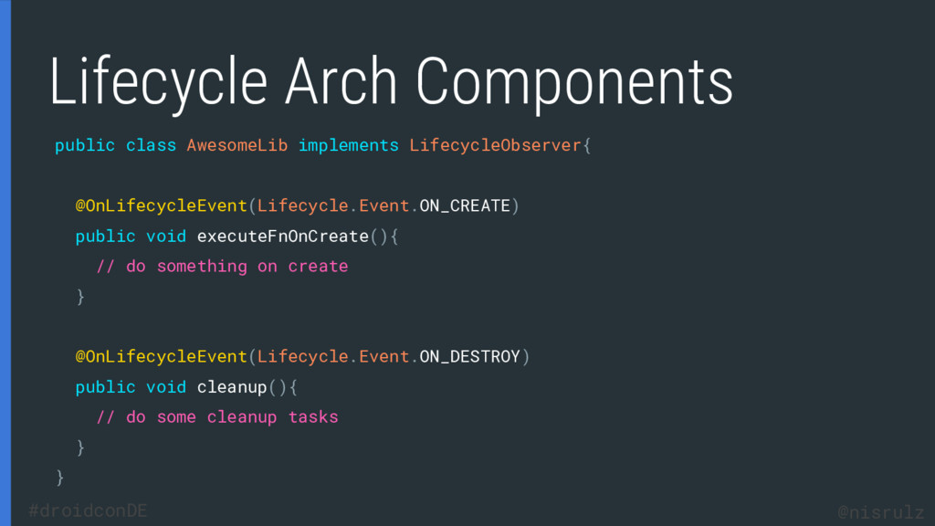 Lifecycle Arch Components public class AwesomeL...