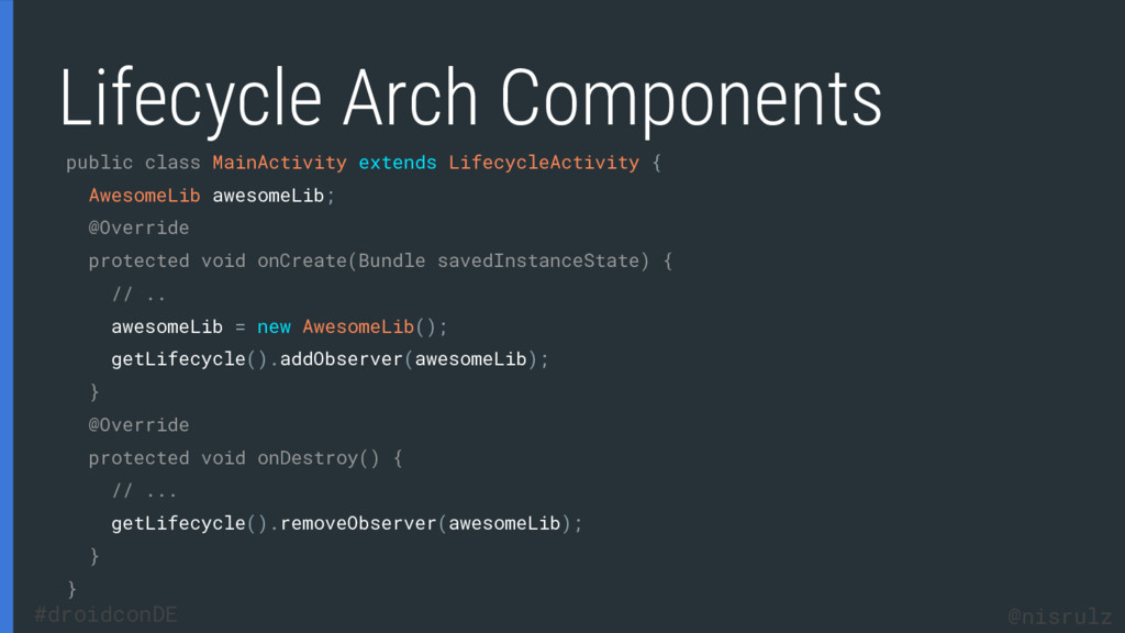 Lifecycle Arch Components public class MainActi...