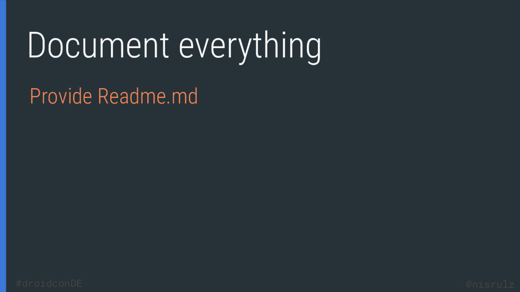 Document everything Provide Readme.md @nisrulz ...