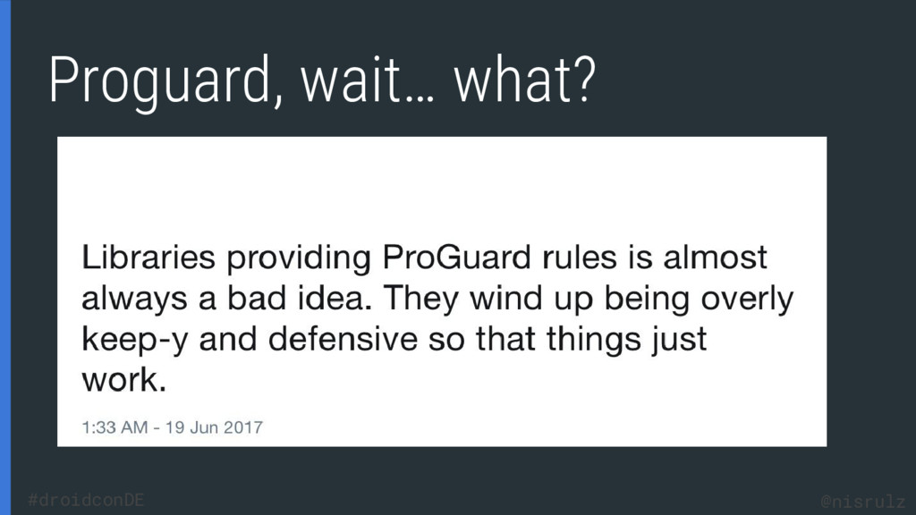 Proguard, wait… what? @nisrulz #droidconDE