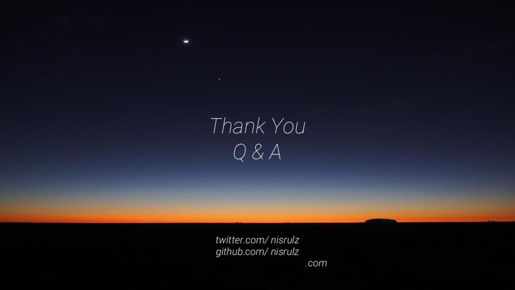 Thank You Q & A twitter.com/ nisrulz github.com...