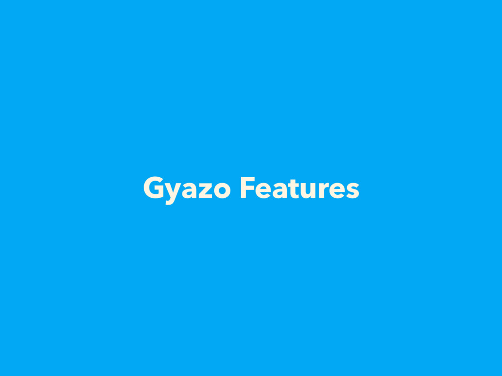 Gyazo Features