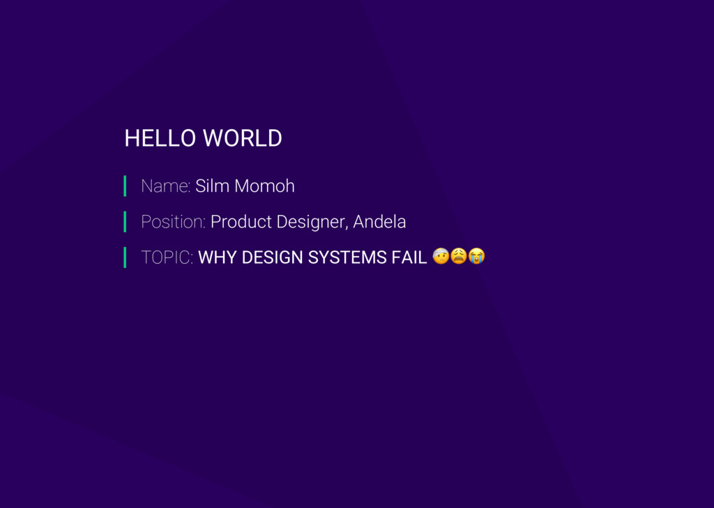 Name: Silm Momoh Position: Product Designer, An...