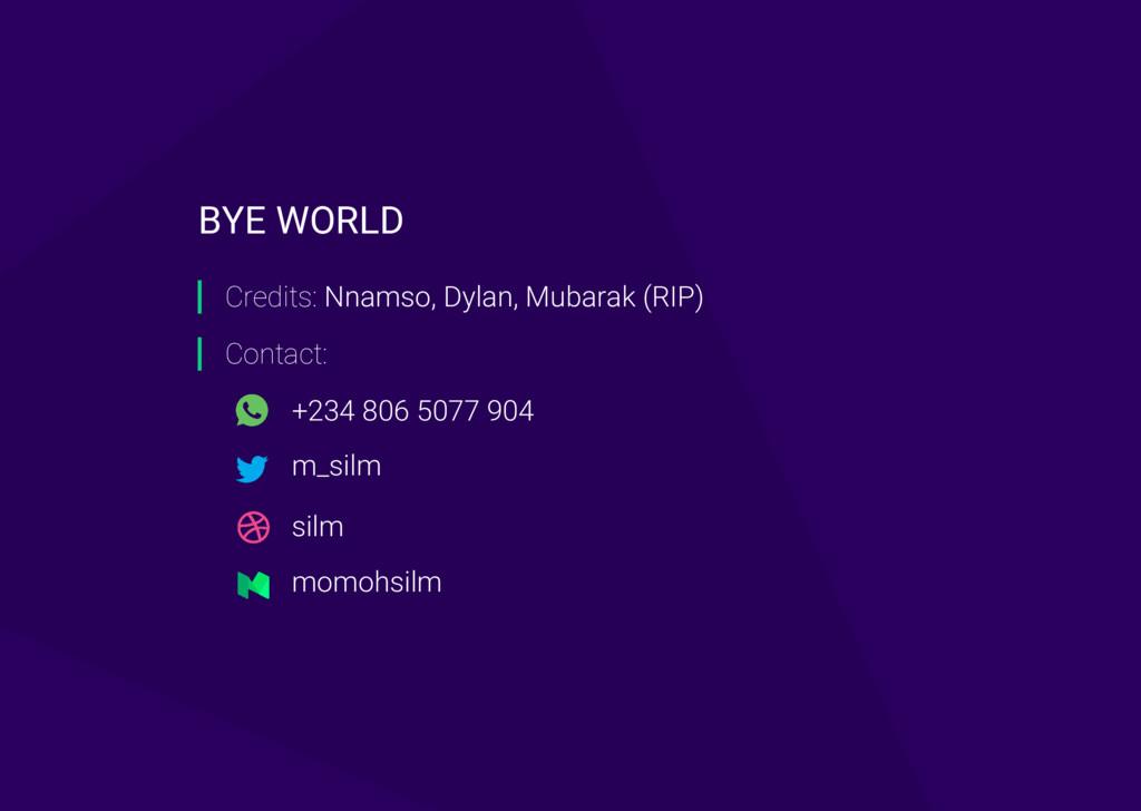Credits: Nnamso, Dylan, Mubarak (RIP) Contact: ...
