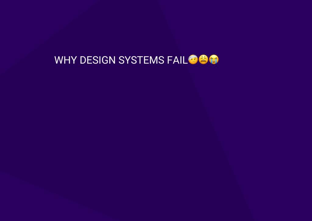"WHY DESIGN SYSTEMS FAIL!""#"
