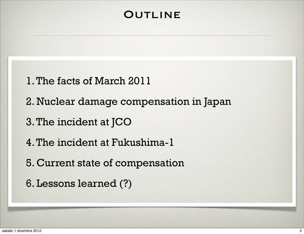 Outline 1. The facts of March 2011 2. Nuclear d...