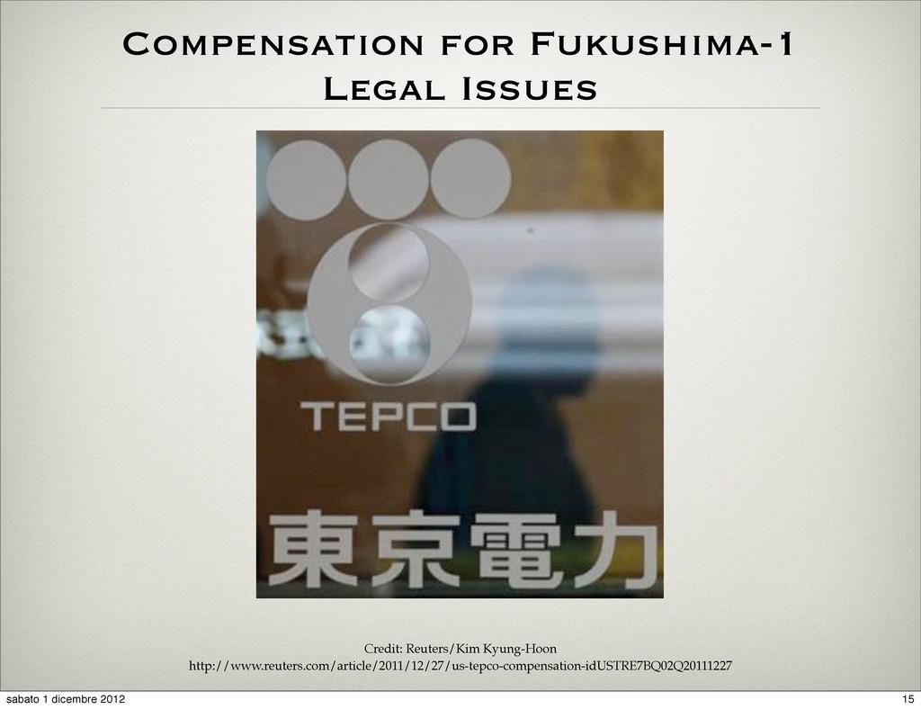 Compensation for Fukushima-1 Legal Issues Credi...