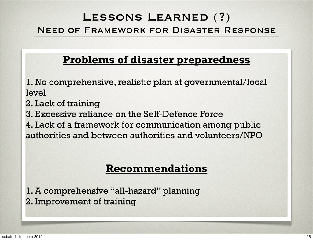 Lessons Learned (?) Need of Framework for Disas...