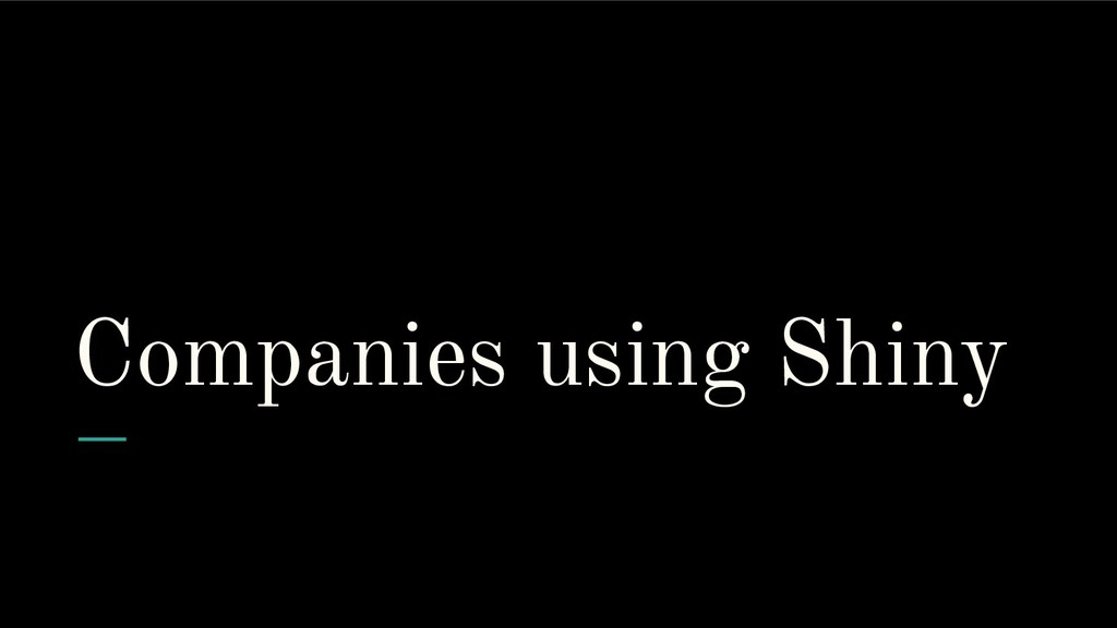 Companies using Shiny