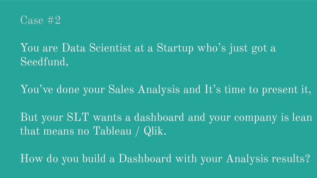Case #2 You are Data Scientist at a Startup who...