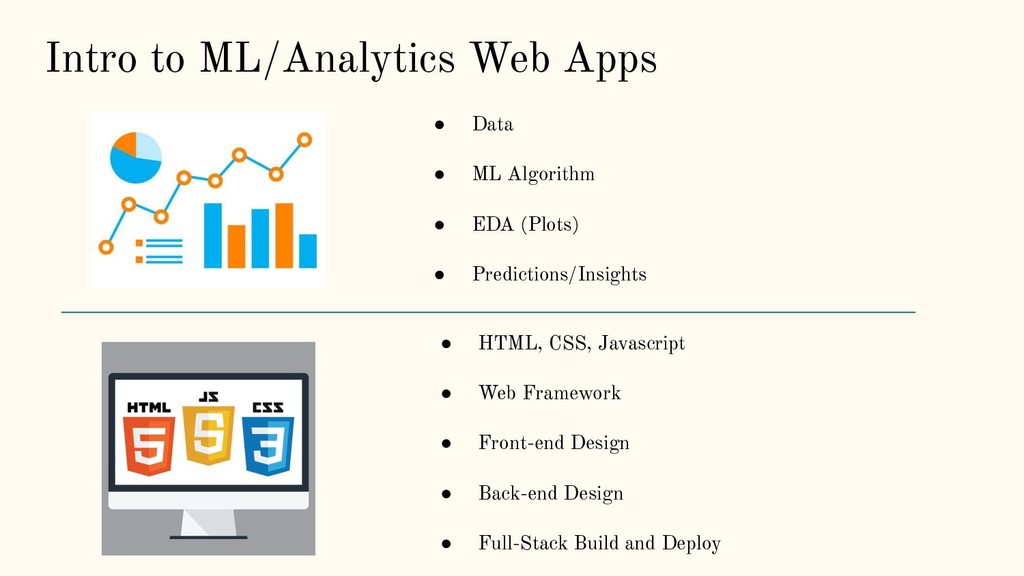 Intro to ML/Analytics Web Apps ● Data ● ML Algo...