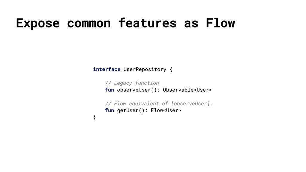 Expose common features as Flow interface UserRe...