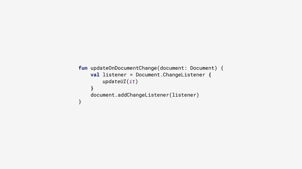 fun updateOnDocumentChange(document: Document) ...