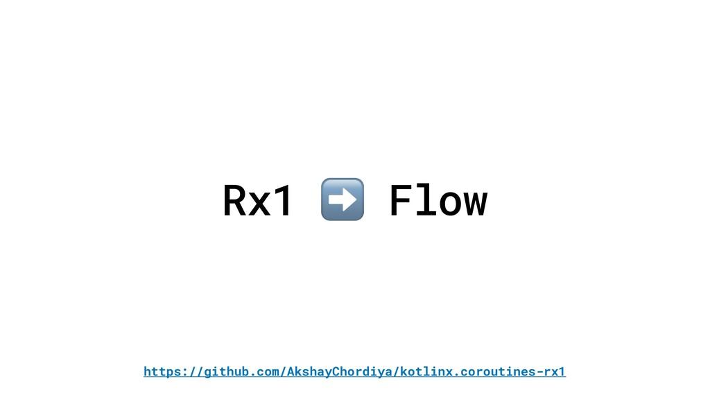 Rx1 ➡ Flow https://github.com/AkshayChordiya/ko...