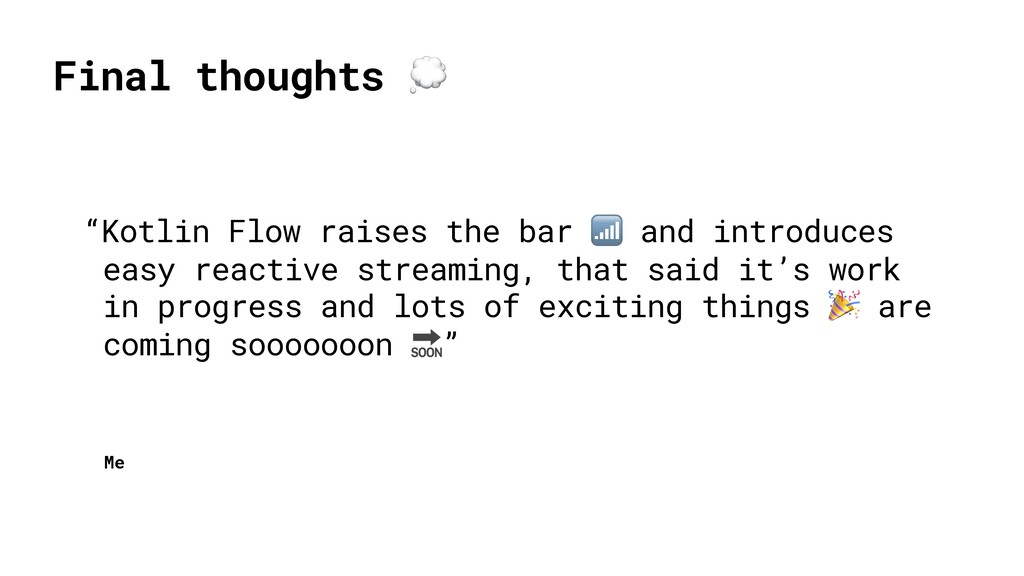 "Me ""Kotlin Flow raises the bar  and introduces ..."