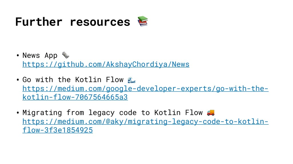 Further resources  • News App  https://github.c...