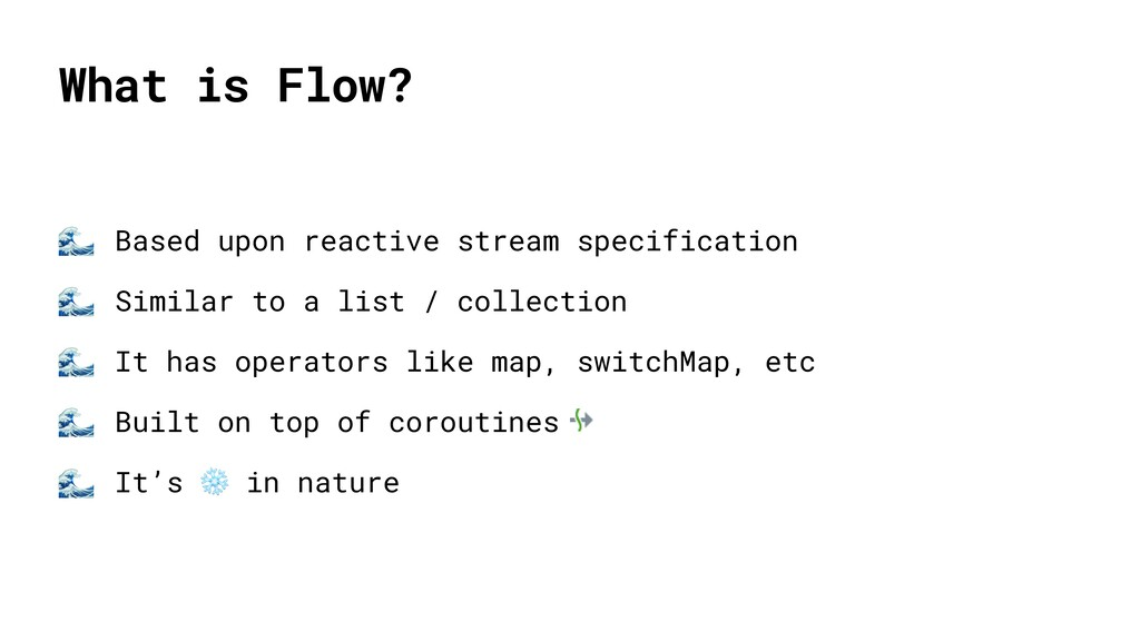 What is Flow?  Based upon reactive stream speci...