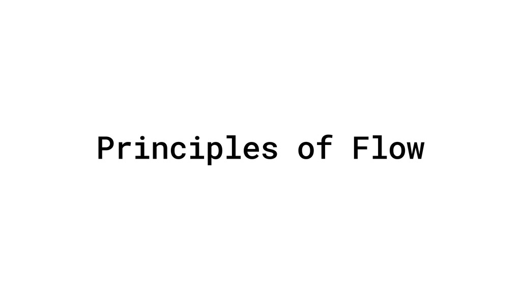 Principles of Flow