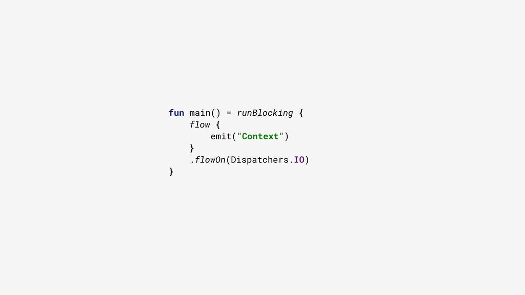 "fun main() = runBlocking { flow { emit(""Context..."