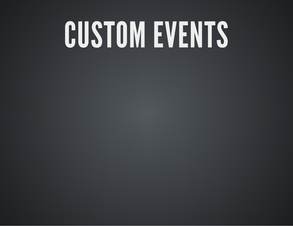 CUSTOM EVENTS