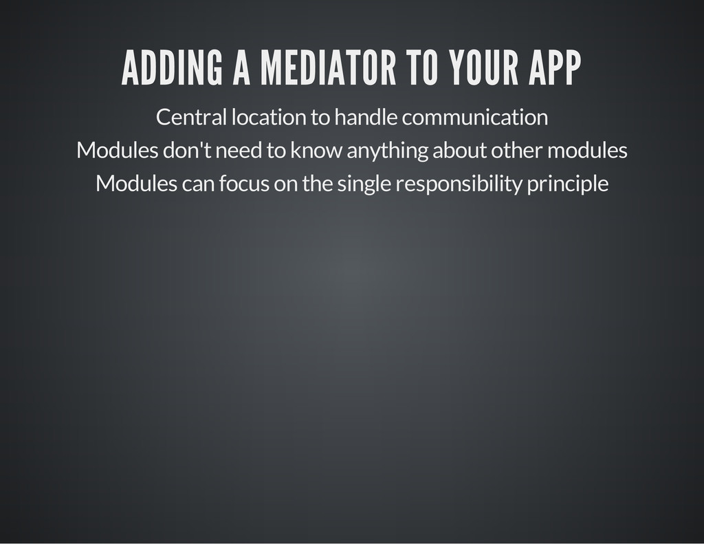 ADDING A MEDIATOR TO YOUR APP Central location ...