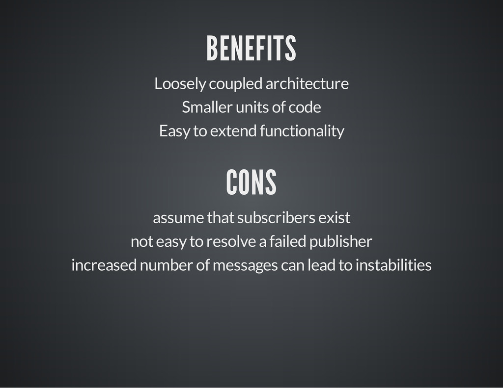BENEFITS Loosely coupled architecture Smaller u...