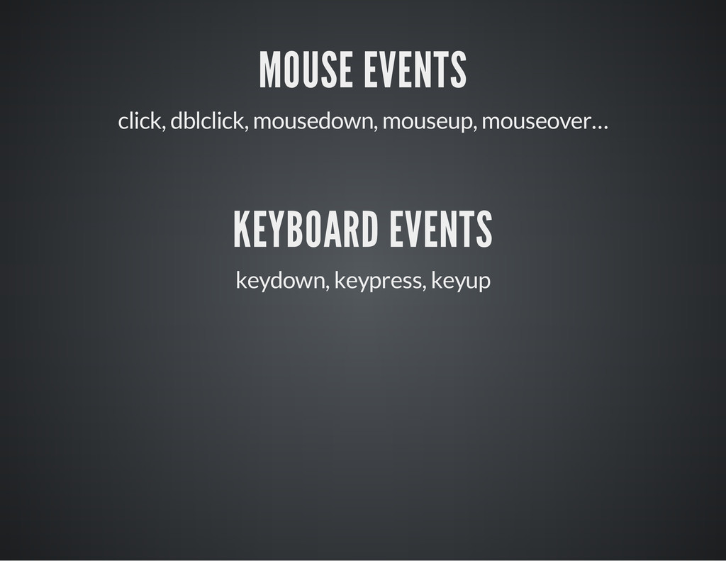 MOUSE EVENTS click, dblclick, mousedown, mouseu...