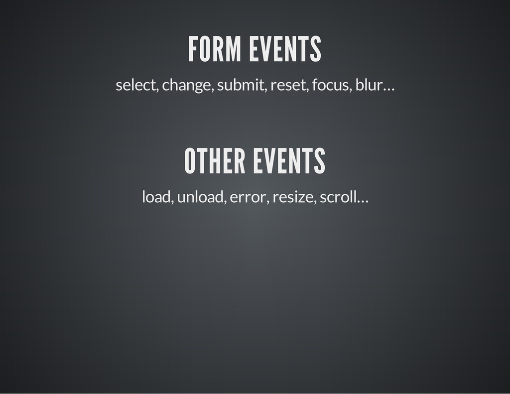 FORM EVENTS select, change, submit, reset, focu...